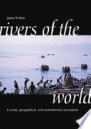 Rivers of the World Is A Rich And Thorough Treatment Of