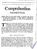 Comprehension promoted  Whether there be not as much reason  in regard to the ease of the most sober consciences  to take away the subscription in the Act of Uniformity  as well as the declaration of assent and consent   By John Humfrey