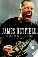 James Hetfield   The Wolf At Metallica s Door