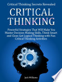Critical Thinking 8 Powerful Strategies That Will Help You Improve Decision Making Skills Think Fast And Clear