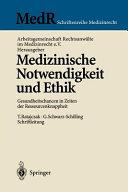 Medizinische Notwendigkeit und Ethik