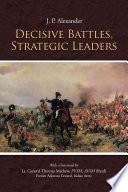 Decisive Battles  Strategic Leaders