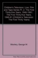 Children's Television, the First Thirty-five Years, 1946-1981: Live, film, and tape series