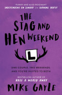 The Stag And Hen Weekend : and helen, a couple in their...