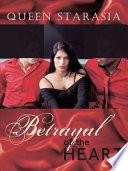 Betrayal of the Heart