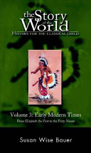 The Story of the World  Early modern times   from Elizabeth the First to the Forty Niners