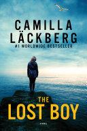 The Lost Boy: A Novel Camilla Lackberg S Latest Psychological Thriller Ensnares Detective