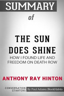 Summary Of The Sun Does Shine How I Found Life And Freedom On Death Row By Anthony Ray Hinton Conversation Starters