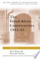 The Freud-Klein Controversies, 1941-45 Melanie Klein Were The Subject Of Prolonged Controversy