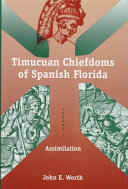 The Timucuan Chiefdoms of Spanish Florida  Assimilation
