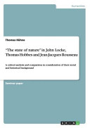 The State of Nature in John Locke  Thomas Hobbes and Jean Jacques Rousseau