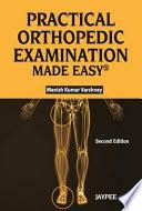Practical Orthopaedic Examination Made Easy