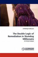 The Double Logic of Remediation in Slumdog Millionaire