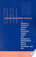 Dietary Reference Intakes for Vitamin A  Vitamin K  Arsenic  Boron  Chromium  Copper  Iodine  Iron  Manganese  Molybdenum  Nickel  Silicon  Vanadium  and Zinc