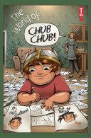 The World of Chub Chub