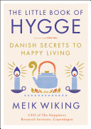 The Little Book Of Hygge : happier with this definitive guide to the danish...
