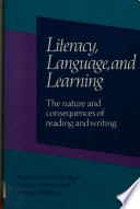Literacy, Language and Learning:The Nature and Consequences of Reading and Writing