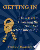 Getting In   The Keys to Unlocking the Door to a Dietetic Internship
