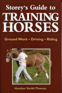 Storey s Guide to Training Horses