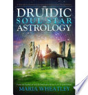 Druidic Soul Star Astrology Through This Branch Of Celtic Astrology