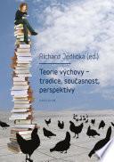 Teorie výchovy - tradice, současnost, perspektivy