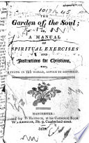 The Garden Of The Soul Or A Manual Of Spiritual Exercises And Instructions For Christians Who Living In The World Aspire To Devotion By R Challoner Bishop Of Debra