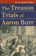 The treason trials of Aaron Burr