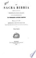 La Sacra Bibbia secondo la volgata tradotta in lingua italiana e con annotazioni dichiarata da Antonio Martini