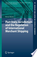 Port State Jurisdiction and the Regulation of International Merchant Shipping