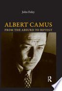 Albert Camus : john foley examines the full breadth of...