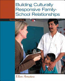 Building Culturally Responsive Family School Relationships