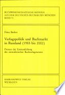 Verlagspolitik und Buchmarkt in Russland (1985 bis 2002)