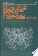 Political Culture  Social Movements and Democratic Transitions in South America in the XXth Century