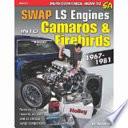 Swap LS Engines into Camaros   Firebirds  1967 1981