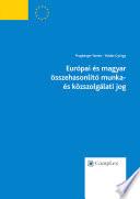 Európai és magyar összehasonlító munka- és közszolgálati jog