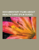 Documentary Films about Health Care Book PDF