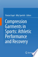 Compression Garments in Sports  Athletic Performance and Recovery