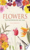Flowers  The Watercolor Art Pad