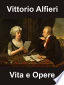 Vittorio Alfieri - Vita ed Opere