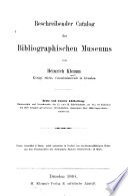 Beschreibender Catalog des bibliographischen Museums von Heinrich Klemm,...