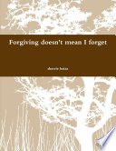 Forgiving Doen t Mean I Forget Book PDF