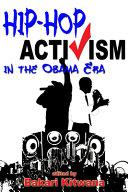 Hip Hop Activism in the Obama Era