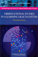Observational Studies In A Learning Health System : iterative evolution of medical interventions, clinical...