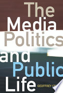 The Media  Politics and Public Life
