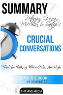 Patterson  Grenny  Mcmillan  Switzler s Crucial Conversations Summary