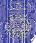 The Ancient Secret of the Flower of Life  Volume 1
