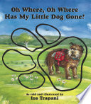 Oh Where, Oh Where Has My Little Dog Gone? : mischievous little dog is now available for another...
