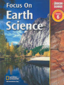Focus on Earth Science: California, Grade 6