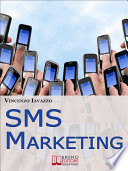 SMS Marketing  Come Guadagnare e Fare Pubblicit   con SMS  MMS e Bluetooth   Ebook Italiano   Anteprima Gratis