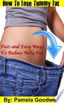 How to Lose Tummy Fat  Fast and Easy Ways to Reduce Belly Fat